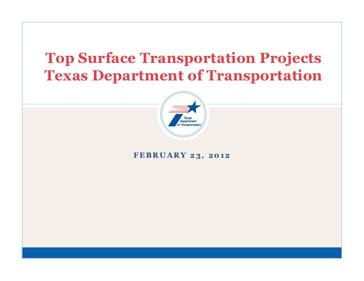 Top Surface Transportation ProjectsTexas Department of Transportation           FEBRUARY 23, 2012