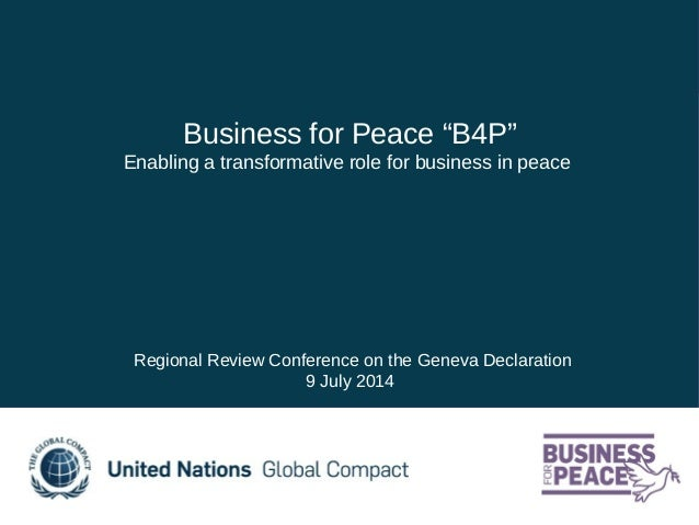 """Business for Peace """"B4P"""" Enabling a transformative role for business in peace Regional Review Conference on the Geneva Dec..."""