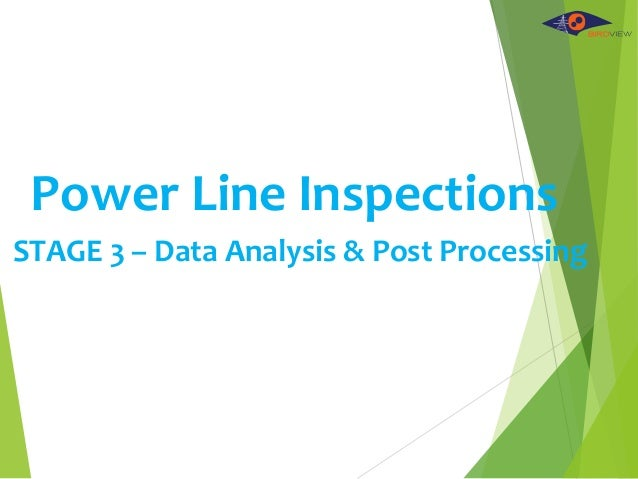 Power Line Inspections STAGE 3 – Data Analysis & Post Processing
