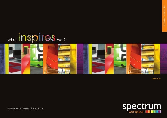 INSPIREDINTERIORS what you? www.spectrumworkplace.co.uk NEXT PAGE