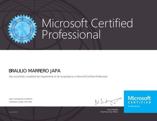 Satya Nadella Chief Executive Officer Microsoft Certified Professional Part No. X18-83700 BRAULIO MARRERO JAPA Has success...