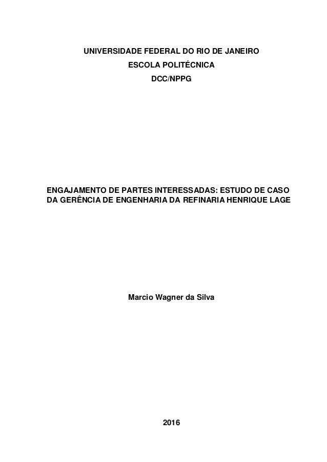 UNIVERSIDADE FEDERAL DO RIO DE JANEIRO ESCOLA POLITÉCNICA DCC/NPPG ENGAJAMENTO DE PARTES INTERESSADAS: ESTUDO DE CASO DA G...