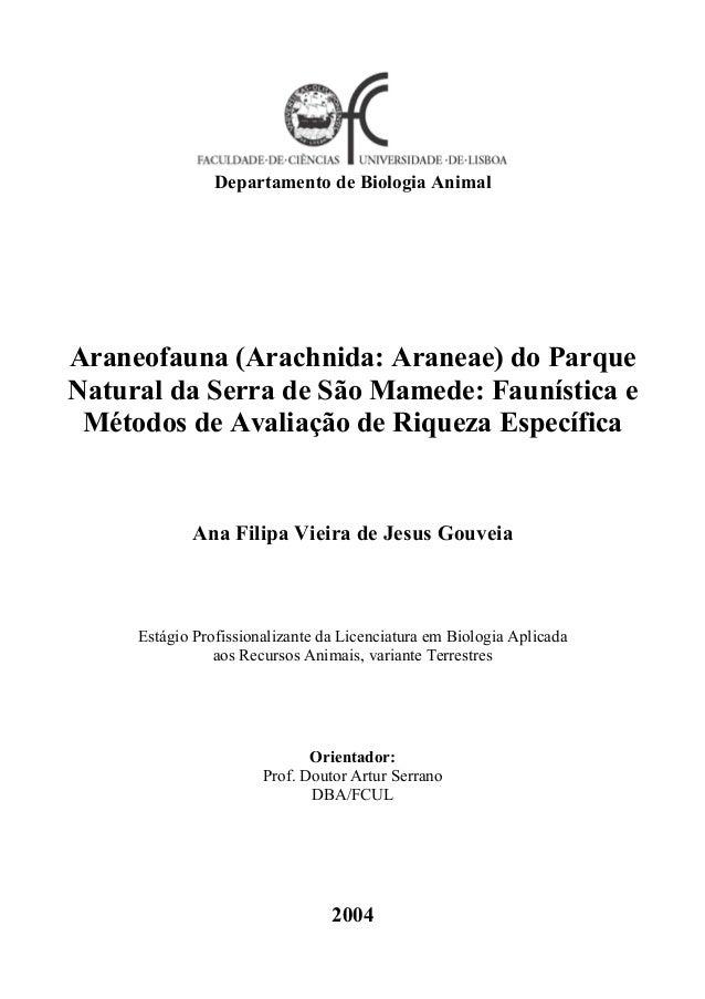 Departamento de Biologia Animal Araneofauna (Arachnida: Araneae) do Parque Natural da Serra de São Mamede: Faunística e Mé...