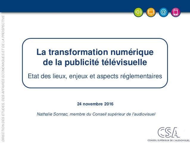 DIRECTIONDESETUDES,DESAFFAIRESECONOMIQUESETDELAPROSPECTIVE 24 novembre 2016 Nathalie Sonnac, membre du Conseil supérieur d...