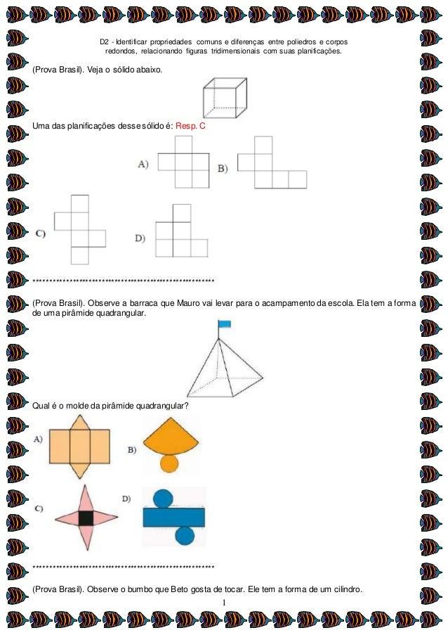 D2 - Identificar propriedades comuns e diferenças entre poliedros e corpos redondos, relacionando figuras tridimensionais ...