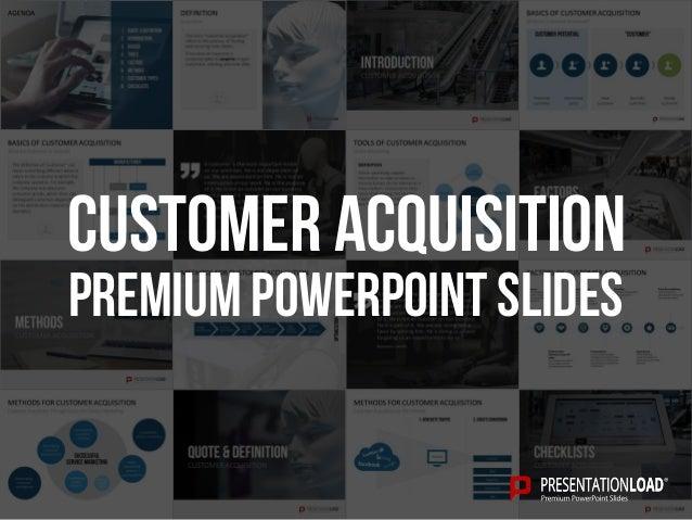 PREMIUM POWERPOINT SLIDES Customer Acquisition