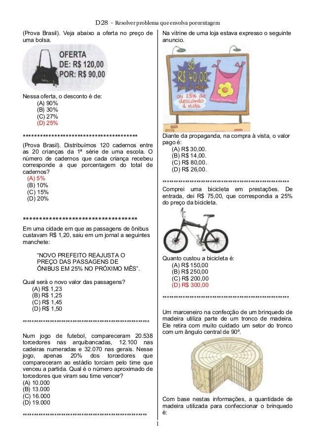 D28 - Resolver problema que envolva porcentagem (Prova Brasil). Veja abaixo a oferta no preço de uma bolsa. Nessa oferta, ...