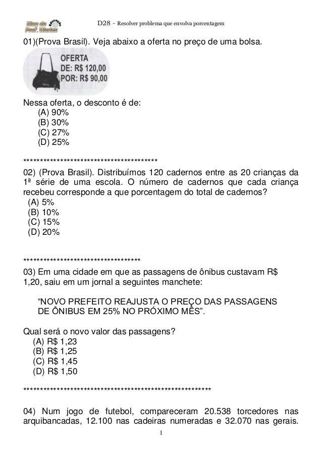 D28 - Resolver problema que envolva porcentagem  1  01)(Prova Brasil). Veja abaixo a oferta no preço de uma bolsa.  Nessa ...