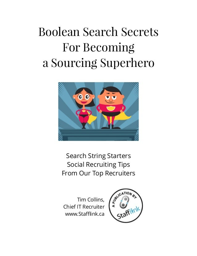 Boolean Search Secrets For Becoming a Sourcing Superhero Search String Starters Social Recruiting Tips From Our Top Recr...