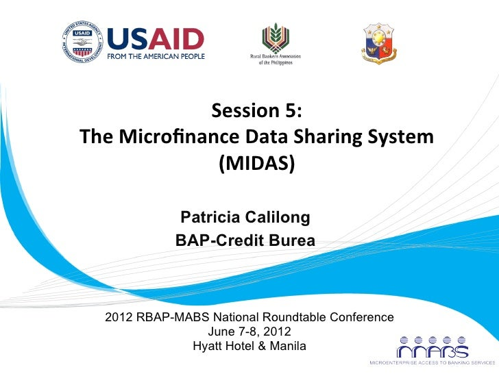 Session 5:        The Microfinance Data Sharing System                        (MIDAS)                     P...