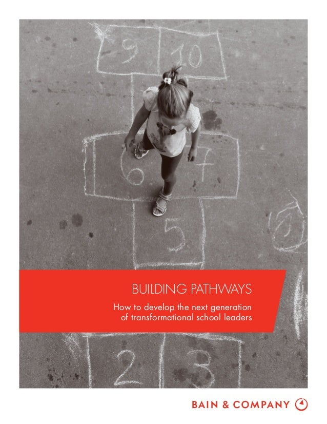 BUILDING PATHWAYS How to develop the next generation of transformational school leaders