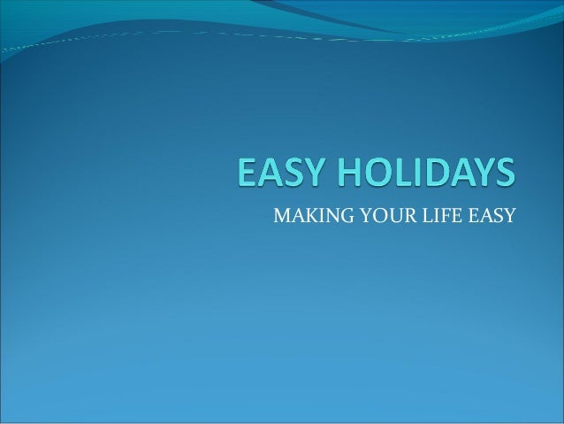 MAKING YOUR LIFE EASY