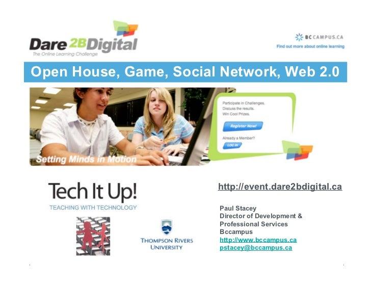 Open House, Game, Social Network, Web 2.0                             http://event.dare2bdigital.ca                       ...