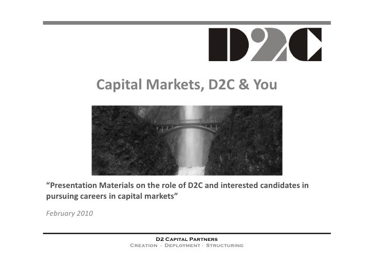 """Capital Markets, D2C & You     """"Presentation Materials on the role of D2C and interested candidates in pursuing careers in..."""