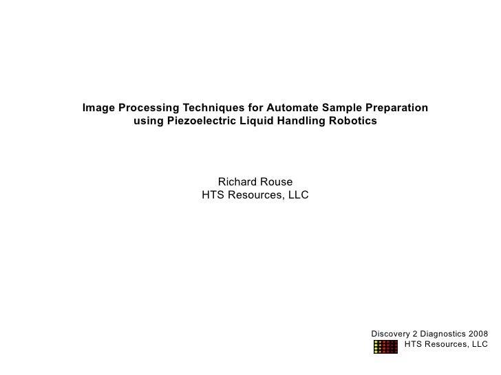 Image Processing Techniques for Automate Sample Preparation         using Piezoelectric Liquid Handling Robotics          ...