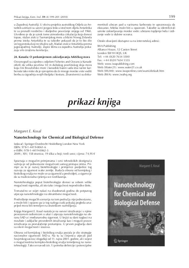 prikazi knjiga Margaret E. Kosal Nanotechnology for Chemical and Biological Defense Izdavaè: Springer Dordrecht Heidelberg...