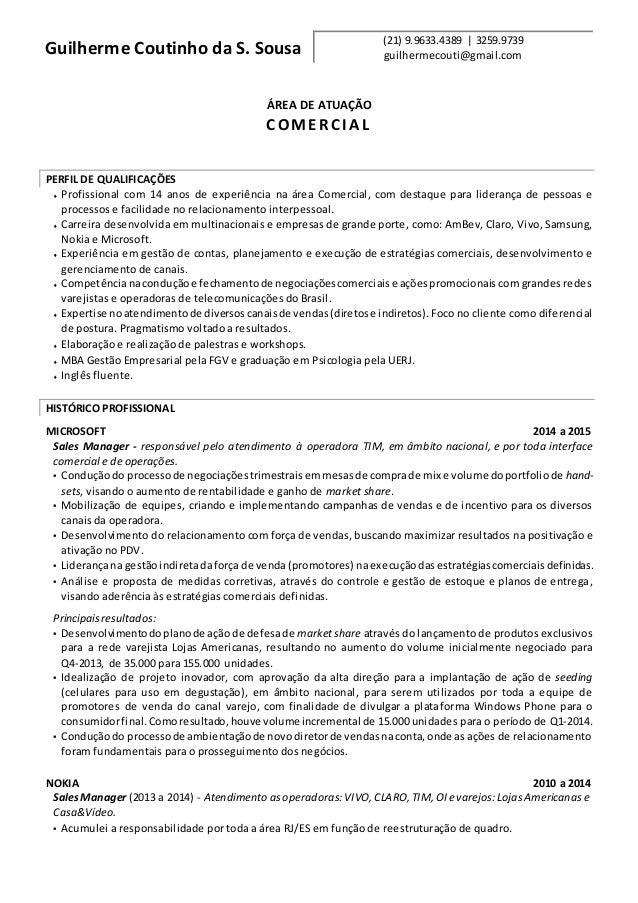 Guilherme Coutinho da S. Sousa (21) 9.9633.4389 | 3259.9739 guilhermecouti@gmail.com ÁREA DE ATUAÇÃO COMER CI A L PERFIL D...