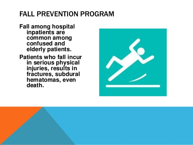 fall prevention on elderly patients in Falls prevention in the elderly: translating evidence into  for fall prevention, older patients may be required to  technique to assess elderly patients.