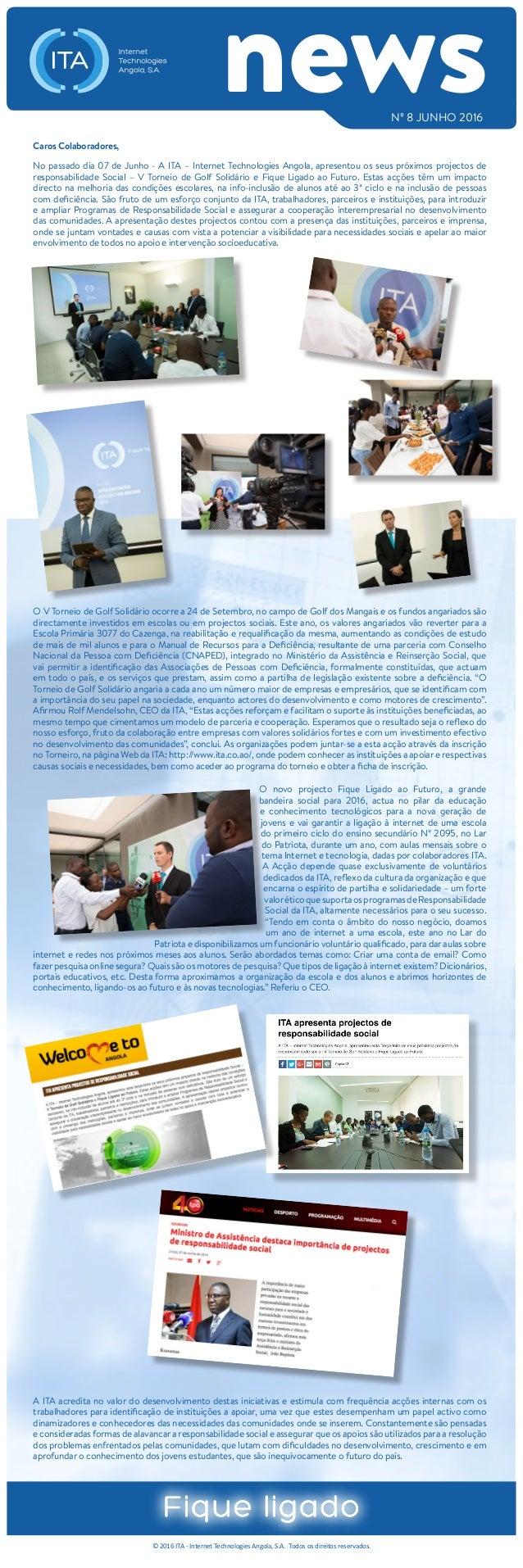 Caros Colaboradores, No passado dia 07 de Junho - A ITA – Internet Technologies Angola, apresentou os seus próximos projec...