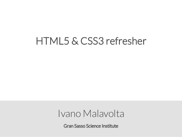 Gran Sasso Science Institute Ivano Malavolta HTML5 & CSS3 refresher