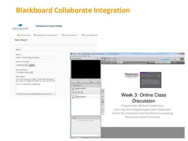 Blackboard Collaborate Integration                               Week 3: Online Class                                   Di...