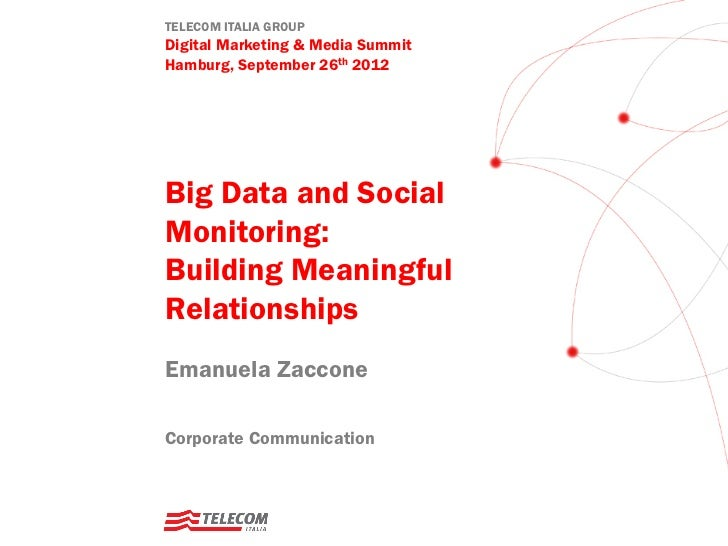 TELECOM ITALIA GROUPDigital Marketing & Media SummitHamburg, September 26th 2012Big Data and SocialMonitoring:Building Mea...