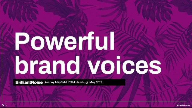 Powerful brand voices: D2M Hamburg Keynote Slide 2