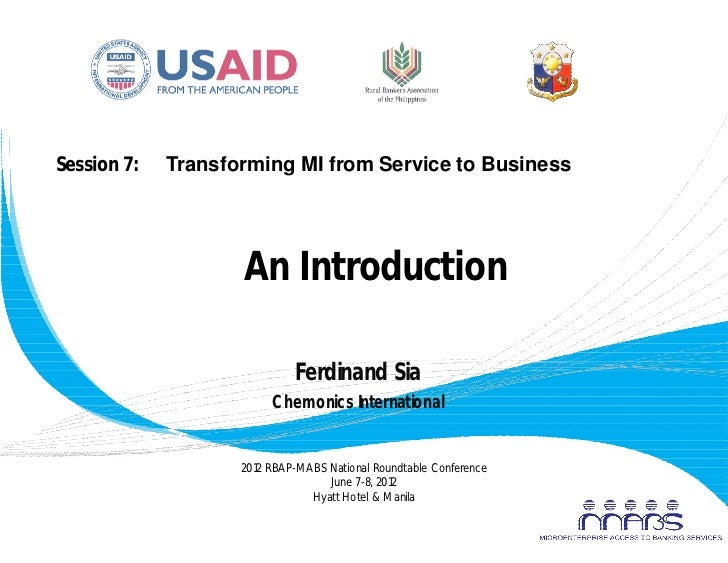 Session 7:   Transforming MI from Service to Business                    An Introduction                             Ferdi...
