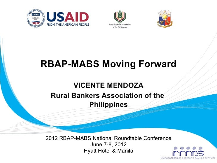 RBAP-MABS Moving Forward              VICENTE MENDOZA        Rural Bankers Association of the                  Philippines...