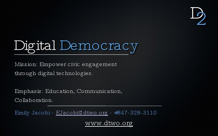 D                                                   2 Digital Democracy Mission: Empower civic engagement through digital ...