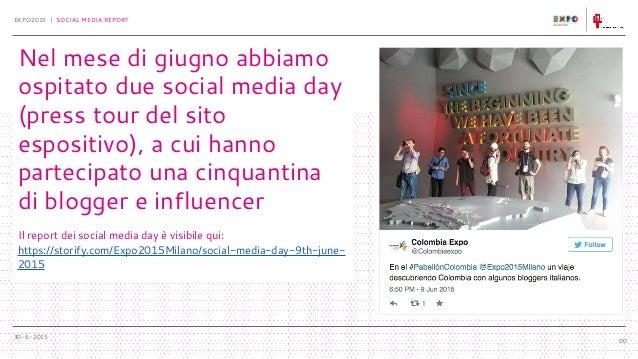 30-6-2015 EXPO2015 | SOCIAL MEDIA REPORT 00 Nel mese di giugno abbiamo ospitato due social media day (press tour del sito ...