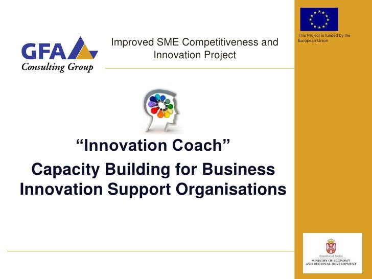 This Project is funded by the          Improved SME Competitiveness and   European Union                  Innovation Proje...
