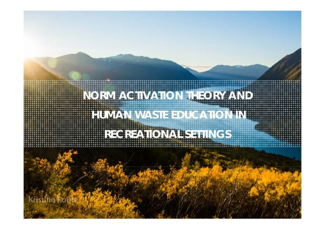 NORM ACTIVATION THEORY AND HUMAN WASTE EDUCATION IN RECREATIONAL SETTINGS