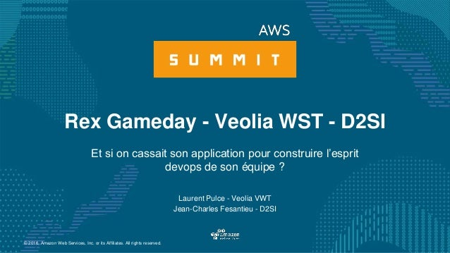 © 2016, Amazon Web Services, Inc. or its Affiliates. All rights reserved. Laurent Pulce - Veolia VWT Jean-Charles Fesantie...