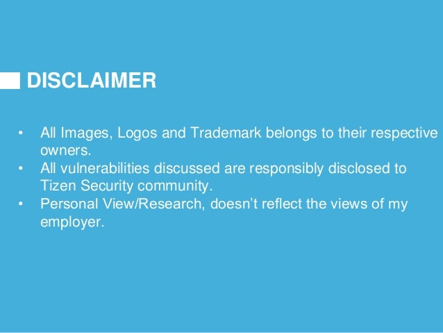 DISCLAIMER • All Images, Logos and Trademark belongs to their respective owners. • All vulnerabilities discussed are respo...
