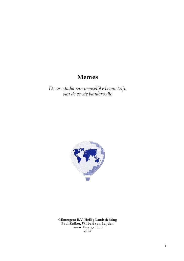 MemesDe zes stadia van menselijke bewustzijn       van de eerste bandbreedte    ©Emergent B.V. Heilig Landstichting     Pa...