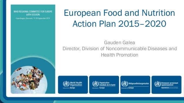 nutrition action plan 7 this european food and nutrition action plan 2015–2020 was prepared in light of existing global policy frameworks for the prevention and control of ncds and for nutrition, notably the who global action plan for the prevention and control of ncds 2013–2020 and the comprehensive implementation plan on maternal, infant and.
