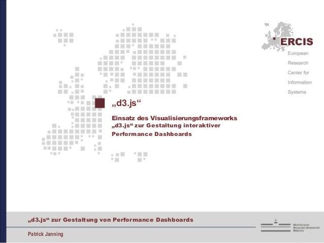 """""""d3.js"""" zur Gestaltung von Performance DashboardsPatrick Janning""""d3.js""""Einsatz des Visualisierungsframeworks""""d3.js"""" zur Ge..."""
