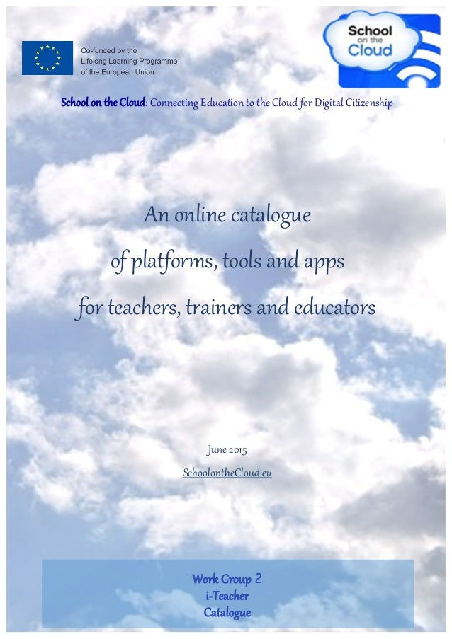 School on the Cloud: Connecting Education to the Cloud for Digital Citizenship An online catalogue of platforms, tools and...