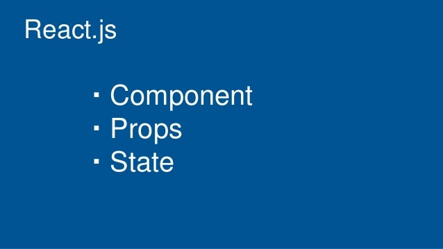 React.js ・Component ・Props ・State