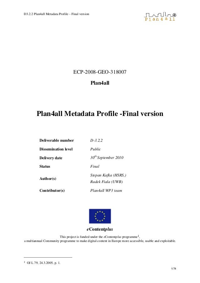 D3.2.2 Plan4all Metadata Profile – Final version 1/74 ECP-2008-GEO-318007 Plan4all Plan4all Metadata Profile -Final versio...