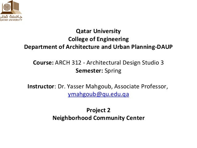 Qatar University College of Engineering Department of Architecture and Urban Planning-DAUP Course: ARCH 312 - Architectura...
