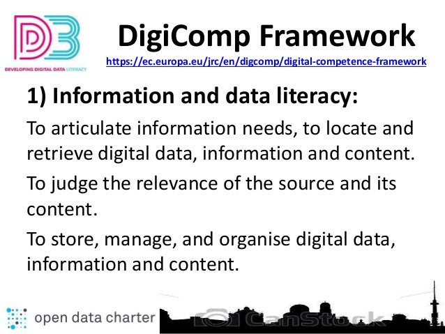 1) Information and data literacy: To articulate information needs, to locate and retrieve digital data, information and co...
