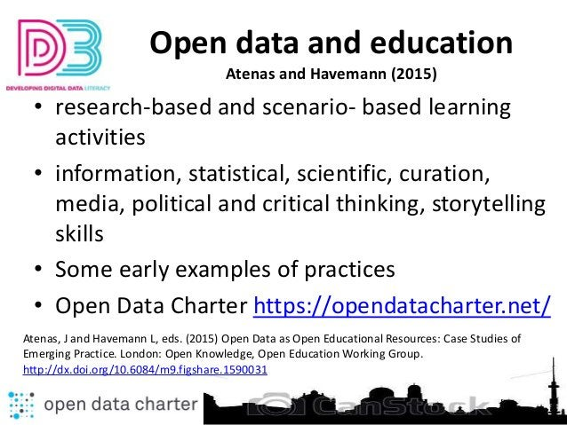 Open data and education Atenas and Havemann (2015) • research-based and scenario- based learning activities • information,...