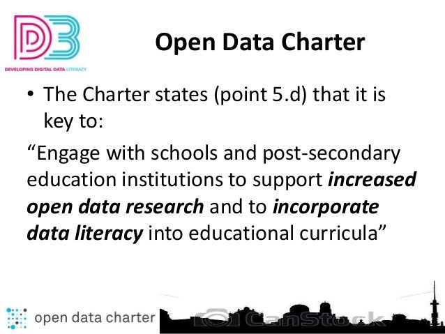 """Open Data Charter • The Charter states (point 5.d) that it is key to: """"Engage with schools and post-secondary education in..."""
