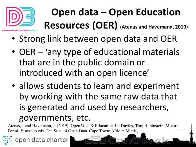 Open data – Open Education Resources (OER) (Atenas and Havemann, 2019) • Strong link between open data and OER • OER – 'an...