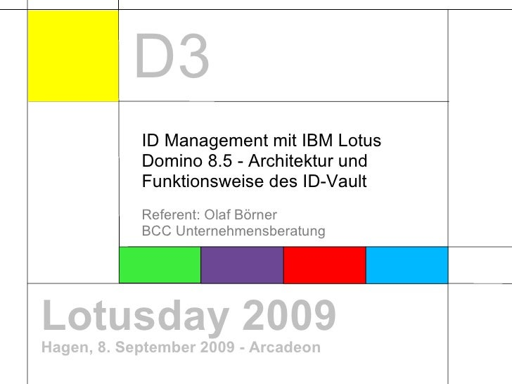 Lotusday 2009 Hagen, 8. September 2009 - Arcadeon ID Management mit IBM Lotus Domino 8.5 - Architektur und Funktionsweise ...