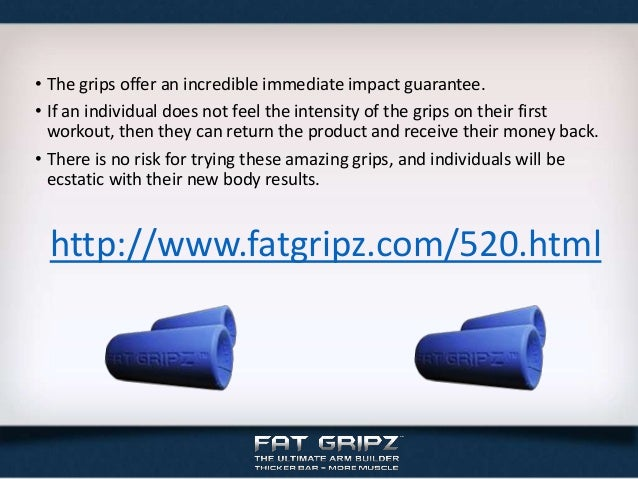 • The grips offer an incredible immediate impact guarantee.• If an individual does not feel the intensity of the grips on ...
