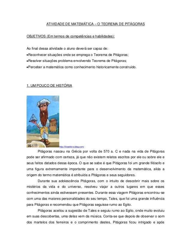 ATIVIDADE DE MATEMÁTICA – O TEOREMA DE PITÁGORAS OBJETIVOS (Em termos de competências e habilidades): Ao final dessa ativi...