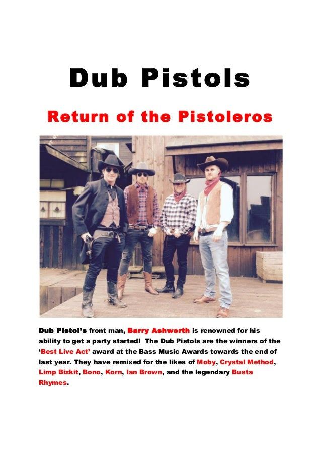 Dub Pistols Return of the Pistoleros Dub Pistol's front man, Barry Ashworth is renowned for his ability to get a party s...